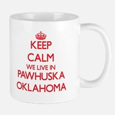 Keep calm we live in Pawhuska Oklahoma Mugs