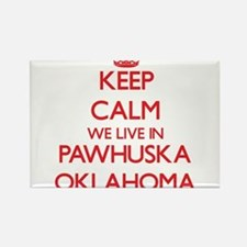 Keep calm we live in Pawhuska Oklahoma Magnets