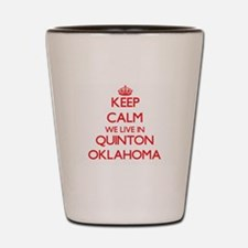 Keep calm we live in Quinton Oklahoma Shot Glass