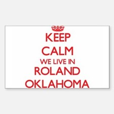 Keep calm we live in Roland Oklahoma Decal