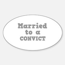 Married to a Convict Oval Decal