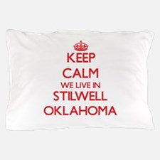 Keep calm we live in Stilwell Oklahoma Pillow Case
