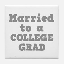 Married to a College Grad Tile Coaster