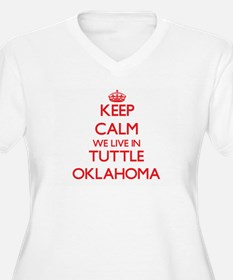 Keep calm we live in Tuttle Okla Plus Size T-Shirt