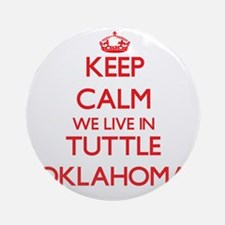 Keep calm we live in Tuttle Oklah Ornament (Round)