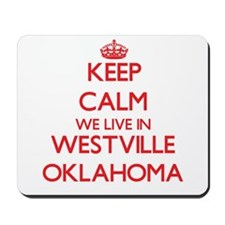 Keep calm we live in Westville Oklahoma Mousepad