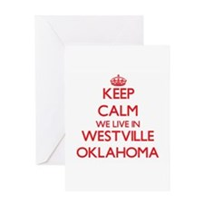 Keep calm we live in Westville Okla Greeting Cards