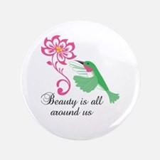 "BEAUTY ALL AROUND US 3.5"" Button"