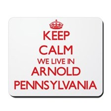 Keep calm we live in Arnold Pennsylvania Mousepad