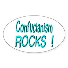 Confucianism Rocks ! Oval Decal