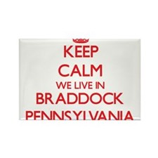 Keep calm we live in Braddock Pennsylvania Magnets