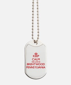 Keep calm we live in Brentwood Pennsylvan Dog Tags