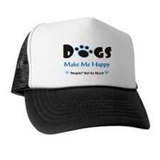 Dogs Make Me Happy 2 Trucker Hat