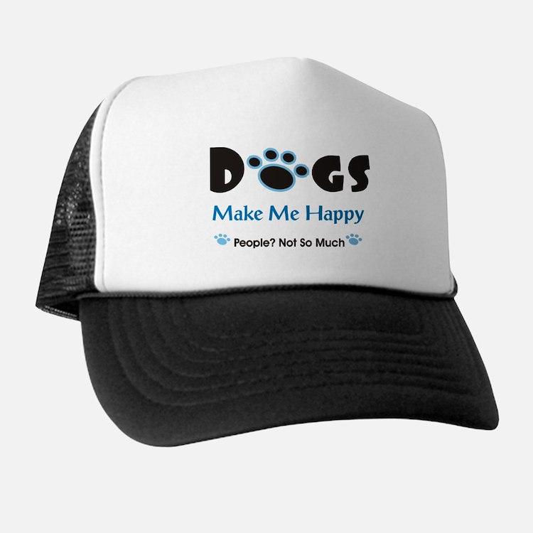 Dogs Make Me Happy 2 Trucker Hat