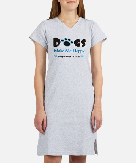 Dogs Make Me Happy 2 Women's Nightshirt