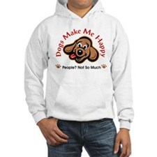 Dogs Make Me Happy 3 Hoodie