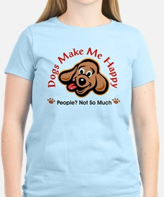 Dogs Make Me Happy 3 T-Shirt