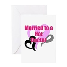 Married to a Hot Doctor Greeting Cards