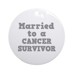Married to a Cancer Survivor Ornament (Round)