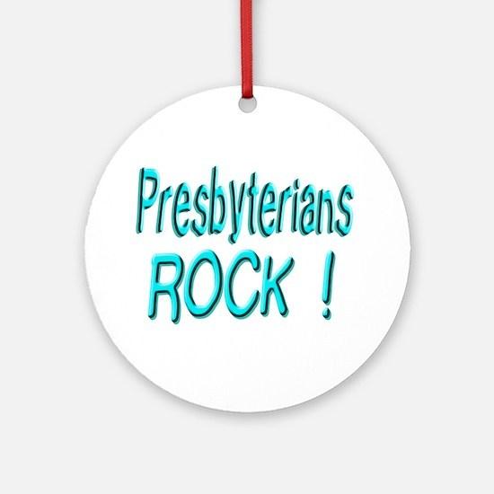 Presbyterians Rock ! Ornament (Round)