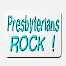 Presbyterians Rock ! Mousepad