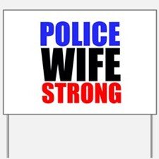 Police Wife Strong Yard Sign