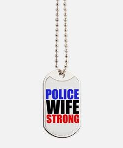 Police Wife Strong Dog Tags
