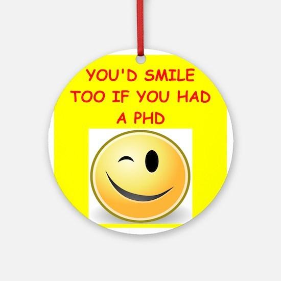 phd joke Ornament (Round)