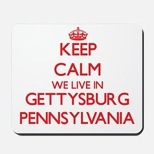 Keep calm we live in Gettysburg Pennsylv Mousepad