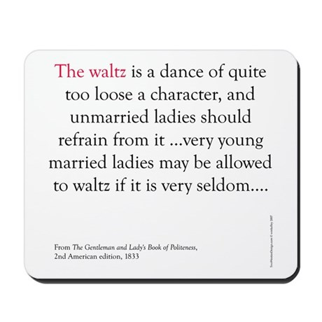 Waltz is a dance Mousepad
