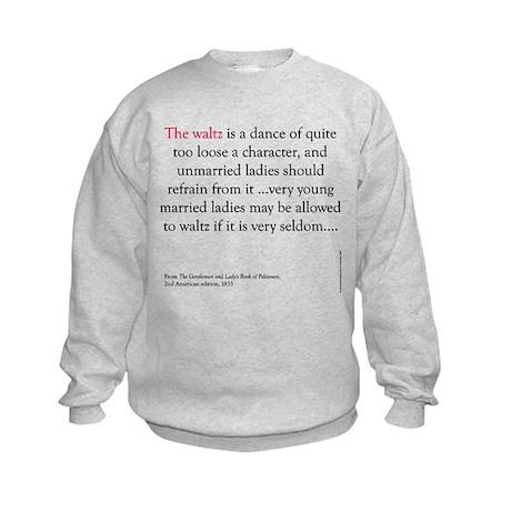 Waltz is a dance Kids Sweatshirt