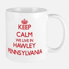 Keep calm we live in Hawley Pennsylvania Mugs