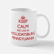 Keep calm we live in Hollidaysburg Pennsylvan Mugs