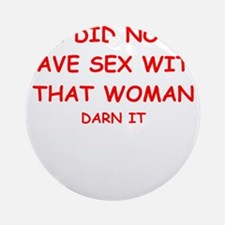 sex joke Ornament (Round)