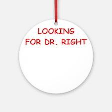 dr right Ornament (Round)