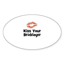 Kiss Your Bricklayer Oval Decal
