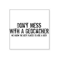 Don't Mess With A Geocacher Sticker