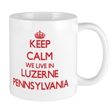 Keep calm we live in Luzerne Pennsylvania Mugs