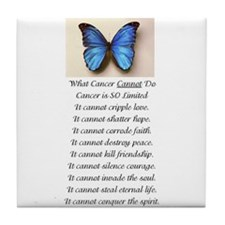 What Cancer Cannot Do.jpg Tile Coaster