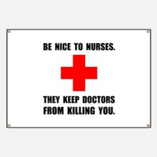 Be Nice To Nurses Banner