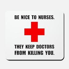 Be Nice To Nurses Mousepad