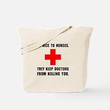 Be Nice To Nurses Tote Bag