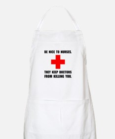Be Nice To Nurses Apron
