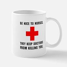 Be Nice To Nurses Mugs