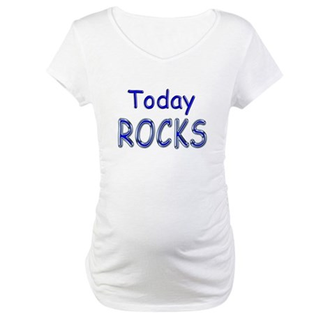 Today Rocks Maternity T-Shirt