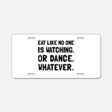 Eat Like No One Is Watching Aluminum License Plate