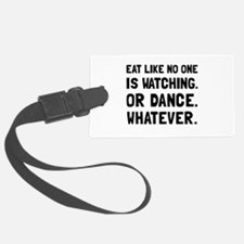 Eat Like No One Is Watching Luggage Tag