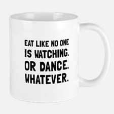 Eat Like No One Is Watching Mugs