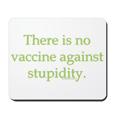 There is no vaccine against s Mousepad