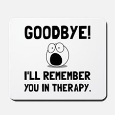 Remember You In Therapy Mousepad